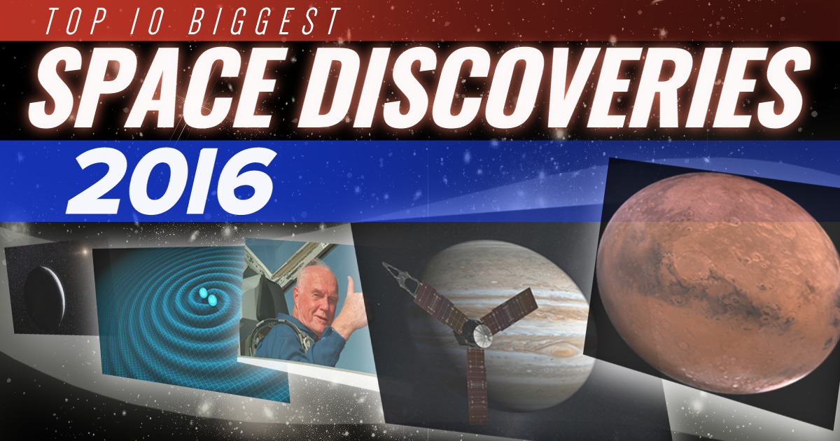 Biggest Space Discoveries of 2016: Top 10 Stories of Our Universe