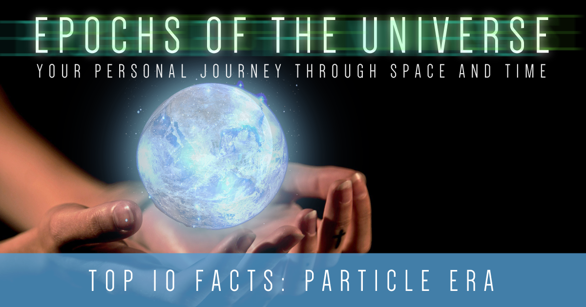 Top 10 Particle Era Facts that will Blow Your Mind!