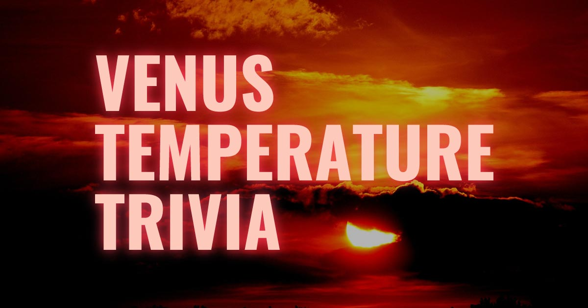 Planetary Temperature Trivia: Mastering the Solar System's Hots and Colds!