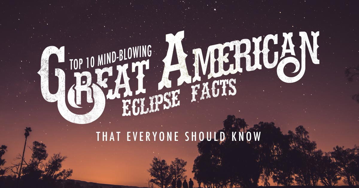 10 Mind-Blowing Great American Eclipse Facts that everyone should know!
