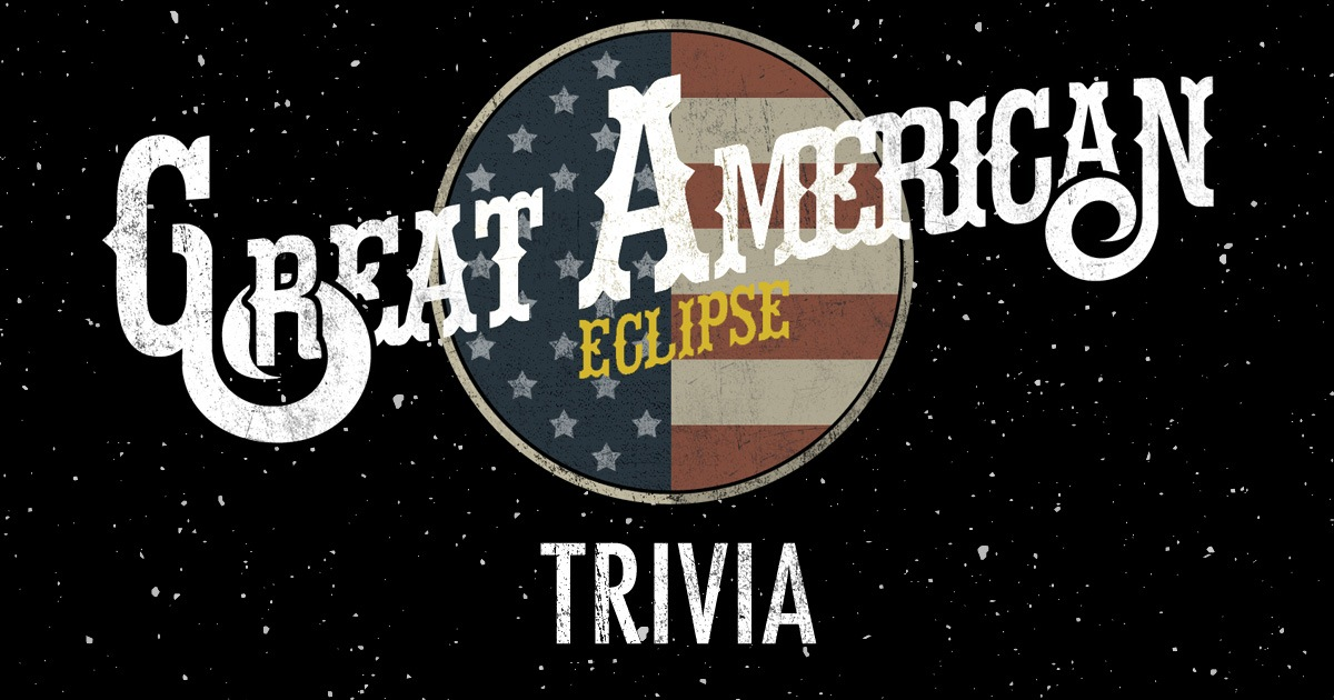 Great American Eclipse Trivia