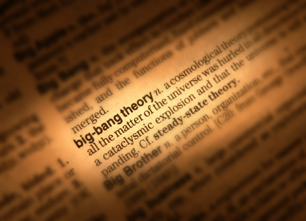 Close up of dictionary showing big bang theory definition.