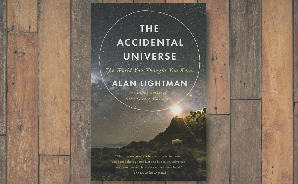 """Alan Lightman """"The Accidental Universe"""" Book Review."""