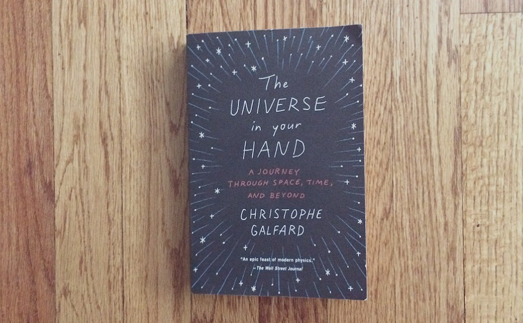 """Christophe Galfard """"The Universe in Your Hand"""" Review."""